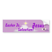 Easter Is Salvation in Jesus-Customize Bumper Sticker