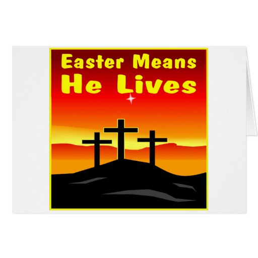 Easter Means He Lives Card