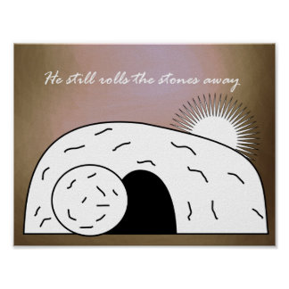 Easter Quote: He Still Rolls the Stones Away Poster