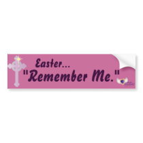 Easter Remember Me-Customize Bumper Sticker