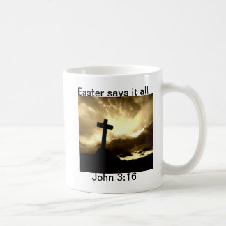 Easter says it all Calvary John 3;16  Mug