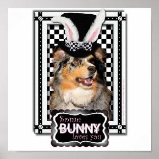 Easter - Some Bunny Loves You  Australian Shepherd Posters