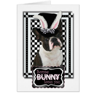 Easter - Some Bunny Loves You - Boston Terrier Card