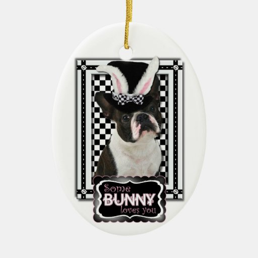 Easter - Some Bunny Loves You - Boston Terrier Double-Sided Oval Ceramic Christmas Ornament