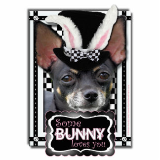 Easter - Some Bunny Loves You - Chihuahua Photo Sculpture