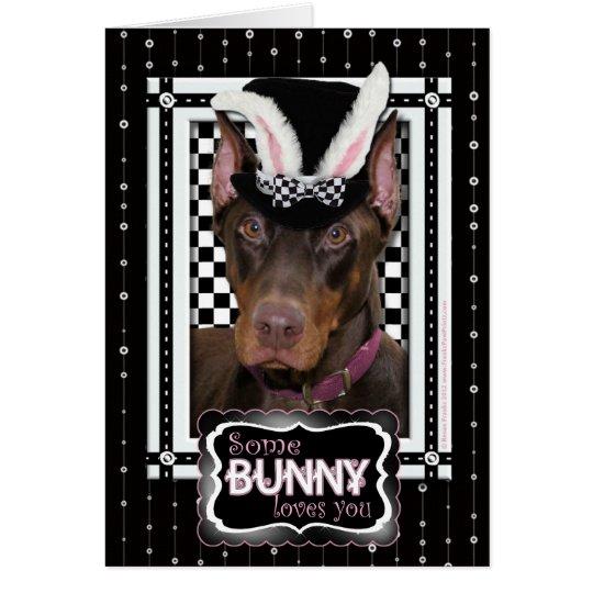 Easter - Some Bunny Loves You - Doberman Card