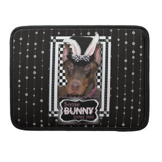 Easter - Some Bunny Loves You - Doberman Sleeves For MacBook Pro