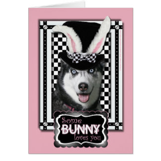 Easter - Some Bunny Loves You - Husky Card