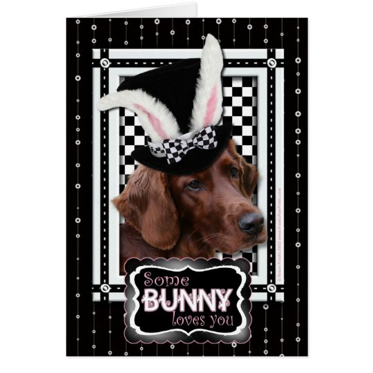 Easter - Some Bunny Loves You - Irish Setter Card