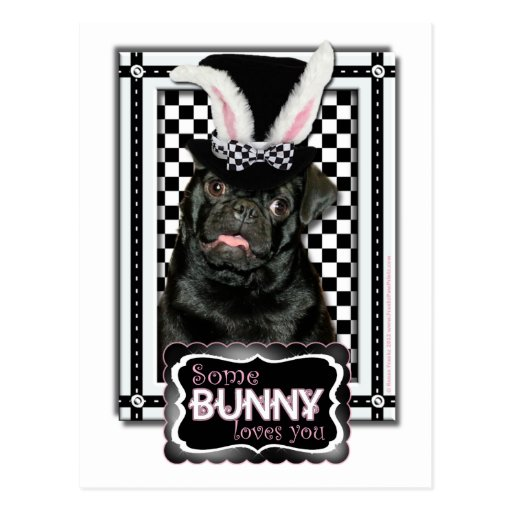 Easter - Some Bunny Loves You - Pug Ruffy Post Card