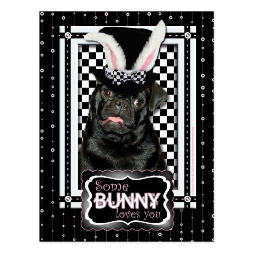 Easter - Some Bunny Loves You - Pug Ruffy Postcards