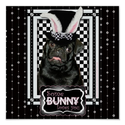 Easter - Some Bunny Loves You - Pug Ruffy Print