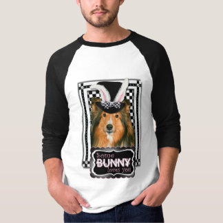 Easter - Some Bunny Loves You - Sheltie T-Shirt