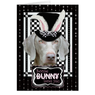 Easter - Some Bunny Loves You - Weimaraner Greeting Card