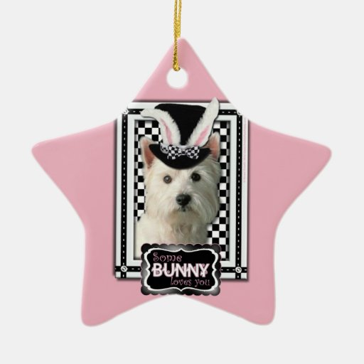 Easter - Some Bunny Loves You - Westie Ornament