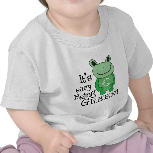 Easy Being Green T Shirt
