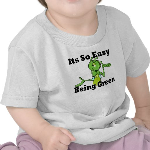 Easy Being Green Shirt