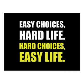 Easy Choices Hard Life Postcard