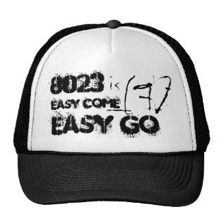 easy come, easy go, 7, 8023, is trucker hats