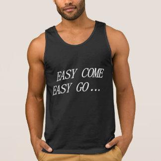 easy come easy go tshirt