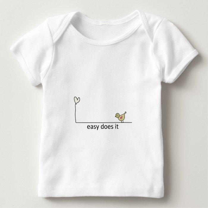 easy does it baby T-Shirt
