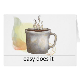 """easy does it"" card"
