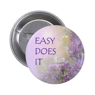 Easy Does It Lilacs Pin