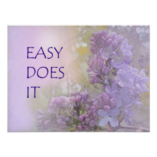 Easy Does It Lilacs Poster