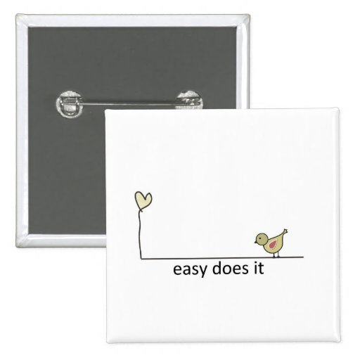 easy does it pinback button