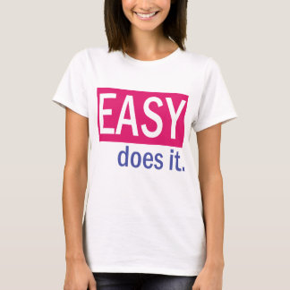 Easy Does It Pink T-Shirt