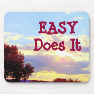 """Easy Does It """"Radiance"""" mousepad"""