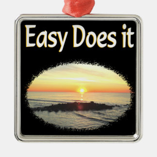 EASY DOES IT SUNRISE DESIGN METAL ORNAMENT