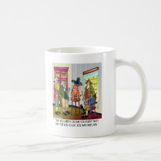 Easy For You To Say Give Me Liberty or Death Coffee Mug