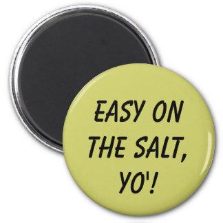 Easy on the salt, YO'! Magnet