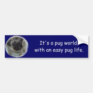 Easy pug life bumper sticker car bumper sticker