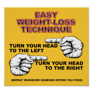 Easy Weight Loss Plan Funny Poster Sign