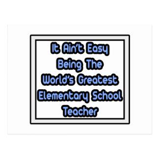 Easy...World's Greatest Elementary School Teacher Postcard