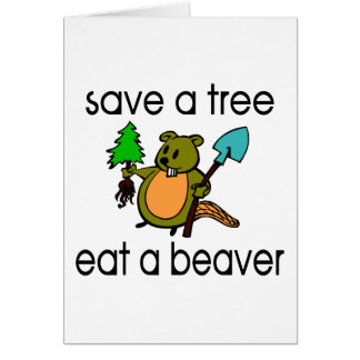 Eat A Beaver Greeting Cards