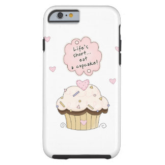 Eat A Cupcake Tough iPhone 6 Case