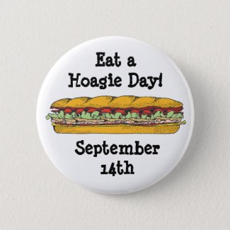 Eat a Hoagie Day, Funny Food Holidays Button