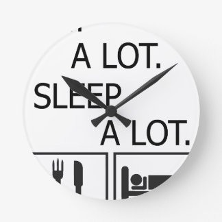 Eat A Lot Sleep A Lot Round Clock