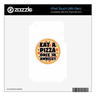 Eat A Pizza Once In Awhile Decal For iPod Touch 4G