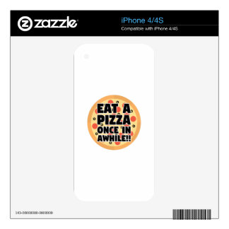 Eat A Pizza Once In Awhile iPhone 4S Decals