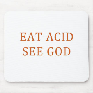 EAT ACID SEE GOD MOUSEPADS