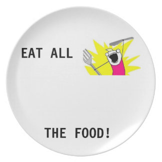 Eat all the food! Meme plate.