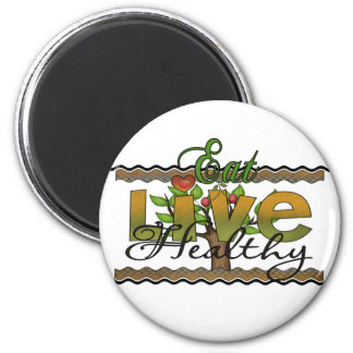 Eat and Live Healthy 2 Inch Round Magnet