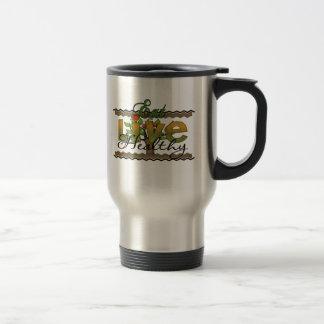 Eat and Live Healthy Travel Mug