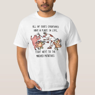 Eat animals humor value tee