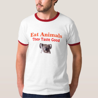 Eat Animals, They Taste Good T-Shirt