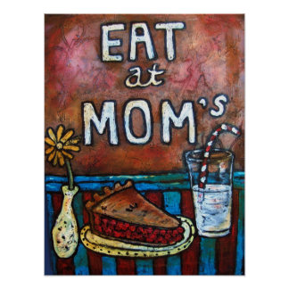 Eat at Mom s Mom s Diner Print